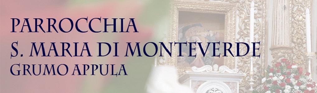 Parrocchia Santa Maria di Monteverde Grumo Appula (BA)